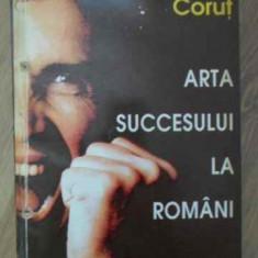 Arta Succesului La Romani (coperta Spate Lipsa) - Pavel Corut ,387911