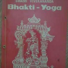Bhakti-yoga - Swami Vivekananda, 387854 - Carti Budism