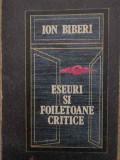 Eseuri Si Foiletoane Critice - Ion Biberi ,387834