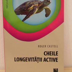 CHEILE LONGEVITATII ACTIVE-ROGER CASTELL - Carte dezvoltare personala