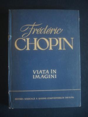 FREDERIC CHOPIN - VIATA IN IMAGINI foto