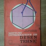 NOTIUNI INTRODUCTIVE DE DESEN TEHNIC de ILIE NEGOMIREANU , ADRIANA GEORGESCU , Bucuresti 1981