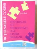 DICTIONAR DE DIFICULTATI ALE LIMBII ROMANE, Ed. 4, Aura Brais, 2009. Carte noua, Alta editura