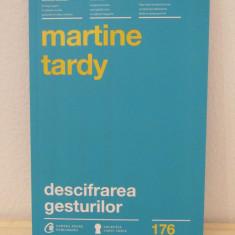 Descifrarea gesturilor - Martine Tardy - Carte dezvoltare personala