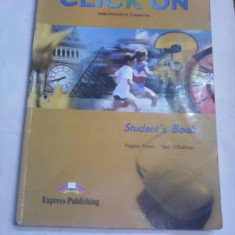 CLICK ON STUDENTS BOOK MANUAL ENGLEZA L3 CLASA X VIRGINIA EVANS/NEIL O'SULLIVAN - Manual scolar Altele, Clasa 10, Limbi straine
