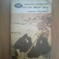 Z2 YASUNARI KAWABATA - STOL DE PASARI ALBE~VUIETUL MUNTELUI - Roman, Anul publicarii: 1973