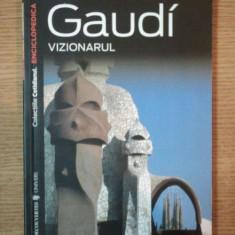GAUDI VIZIONARUL