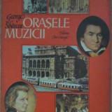 Orasele Muzicii - George Sbarcea ,387928