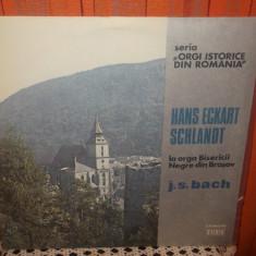 -Y- BACH HANS ECKART SCHLANDT - LA ORGA BISERICII NEGRE DIN BRASOV - Muzica Clasica electrecord, VINIL