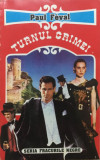 TURNUL CRIMEI - Paul Feval, 1993, Paul Feval