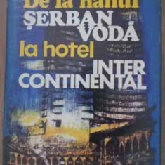 De La Hanul Serban Voda La Hotel Inter Continental - Ion Paraschiv T. Iliescu, 388146 - Carte Istorie