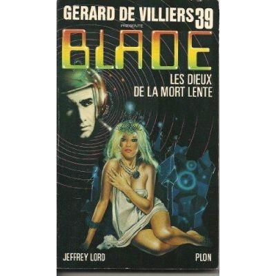 Jeffrey Lord - Les dieux de la mort lente (Blade #39)