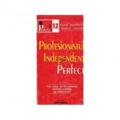 Sean Marriott, Paula Jacobs - Profesionistul independent perfect - tot ceea ce îti trebuie pentru a reusi de prima data