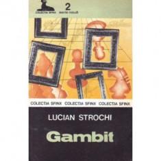 Lucian Strochi - Gambit
