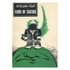 Stelian Filip - Flori de cactus (rondeluri, fabule, parodii)