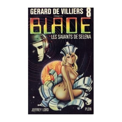 Jeffrey Lord - Les savants de Selena (Blade #8)