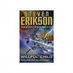 Steven Erikson - Willful Child