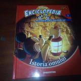 ENCICLOPEDIA DISNEY volumul 1 ISTORIA OMULUI - Carte educativa