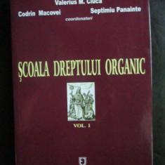 Scoala dreptului organic vol.1