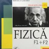 FIZICA MANUAL PENTRU CLASA A 12-A F1 + F2 - C. Mantea, M. Garabet - Manual scolar, Clasa 12, All