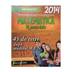 MATEMATICA M_MATE-INFO BACALAUREAT 2014 - A. Zanoschi, Gh. Iurea - Culegere Matematica