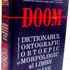 DOOM, DICTIONARUL ORTOGRAFIC, ORTOEPIC SI MORFOLOGIC AL LIMBII ROMANE, EDITIA A II A REVAZUTA SI ADAUGITA, 2010 - Carte in alte limbi straine