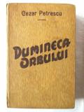 "Carte veche: ""DUMINECA ORBULUI"", Cezar Petrescu, 1934. Legata cu coperta origin, Alta editura"