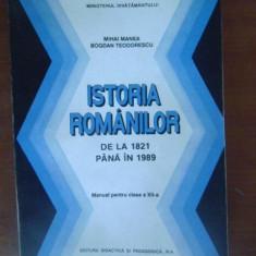Istoria romaniei de la 1821 pana la 1989. Manual pt clasa a12a - Manual scolar