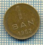 7674 MONEDA- ROMANIA - 1 BAN - anul 1952 -starea ce se vede