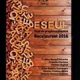 Eseul, Ghid de pregatire pentru bacalaureat 2016, literatura romana, 3 volume - Certificare