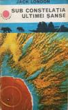 SUB CONSTELATIA ULTIMEI SANSE - Jack London, 1978