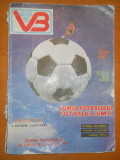 VICTORIA BUCURESTI 1988 - LUMEA FOTBALULUI , FOTBALUL LUMII - REVISTA FOTBAL