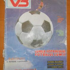 VICTORIA BUCURESTI 1988 - LUMEA FOTBALULUI, FOTBALUL LUMII - REVISTA FOTBAL