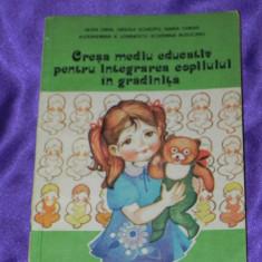 Cresa mediu educativ pentru integrarea copilului in gradinita (f0301 - Carte Psihologie