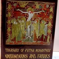 TREASURY OF PUTNA MONASTERY, EMBROIDERIES AND FABRICS, 2016 - Carti Crestinism