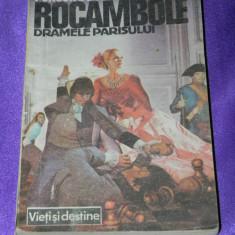 Rocambole - vol 1 Dramele Parisului - Ponson du Terrail (f0319 - Carte de aventura