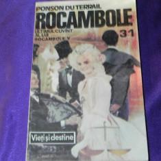 Rocambole vol 31 Ultimul cuvant al lui R - Ponson du Terrail (f0330 - Carte de aventura