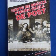MAICA LUCIA NEDELEA - CARTE DE BUCATE PENTRU ZILELE DE POST - 1996 - Carte Retete de post