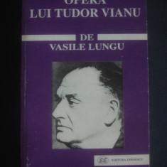 VASILE LUNGU - OPERA LUI TUDOR VIANU