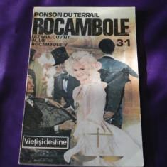Rocambole vol 31 Ultimul cuvant al lui R - Ponson du Terrail (f0329 - Carte de aventura