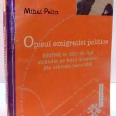 OPISUL EMIGRATIEI POLITICE-MIHAI PELIN 2002 - Istorie
