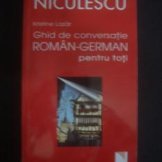 KRISTINE LAZAR - GHID DE CONVERSATIE ROMAN GERMAN PENTRU TOTI