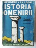 "Carte veche: ""ISTORIA OMENIRII"", Ed. III, Hendrik Van Loon, 1944. Desene V. Pop, Alta editura"