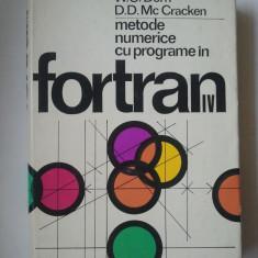 METODE NUMERICE CU PROGRAMARE IN FORTRAN IV - W. S. DORN ( Ld 3 ) - Carte Limbaje de programare