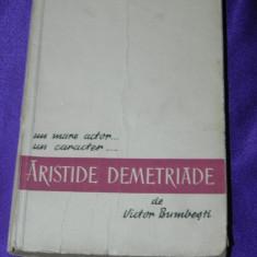 Aristide Demetriade un mare actor un mare caracter - Victor Bumbesti (f0241 - Carte Teatru