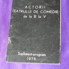 Actorii teatrului de comedie de la b la v 1976 supliment program (f0242 - Carte Teatru