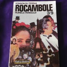 Rocambole vol 39 Ruinele Parisului - Ponson du Terrail (f0331 - Carte de aventura