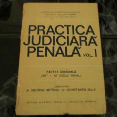 Practica judiciara penala - vol I - George Antoniu - Carte Codul penal adnotat