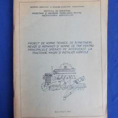 PROIECT NORME TEHNICE REVIZII SI REPARATII TRACTOARE SI MASINI AGRICOLE - 1982