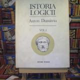 "Anton Dumitriu - Istoria logicii vol. I ""A4660"" - Istorie"